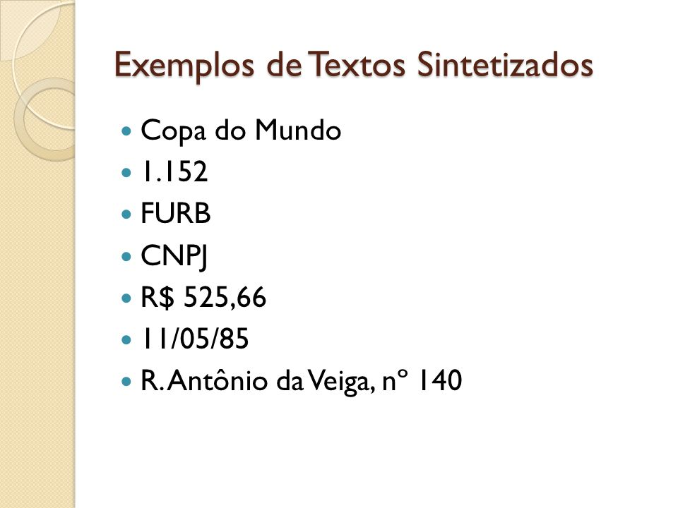 Exemplos de Textos Sintetizados Copa do Mundo 1.152 FURB CNPJ R$ 525,66 11/05/85 R. Antônio da Veiga, nº 140