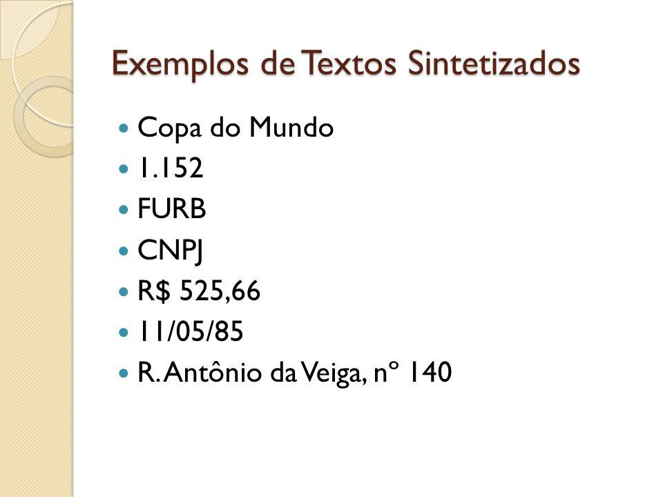 Exemplos de Textos Sintetizados Copa do Mundo 1.152 FURB CNPJ R$ 525,66 11/05/85 R.
