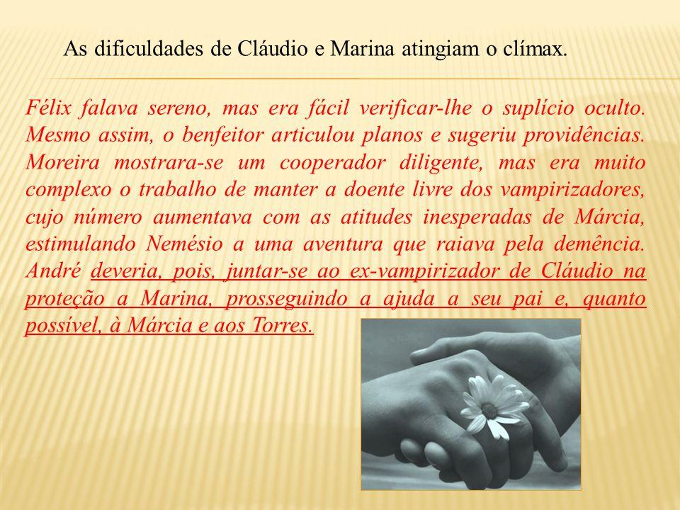 As dificuldades de Cláudio e Marina atingiam o clímax.