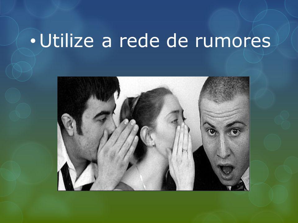 Utilize a rede de rumores