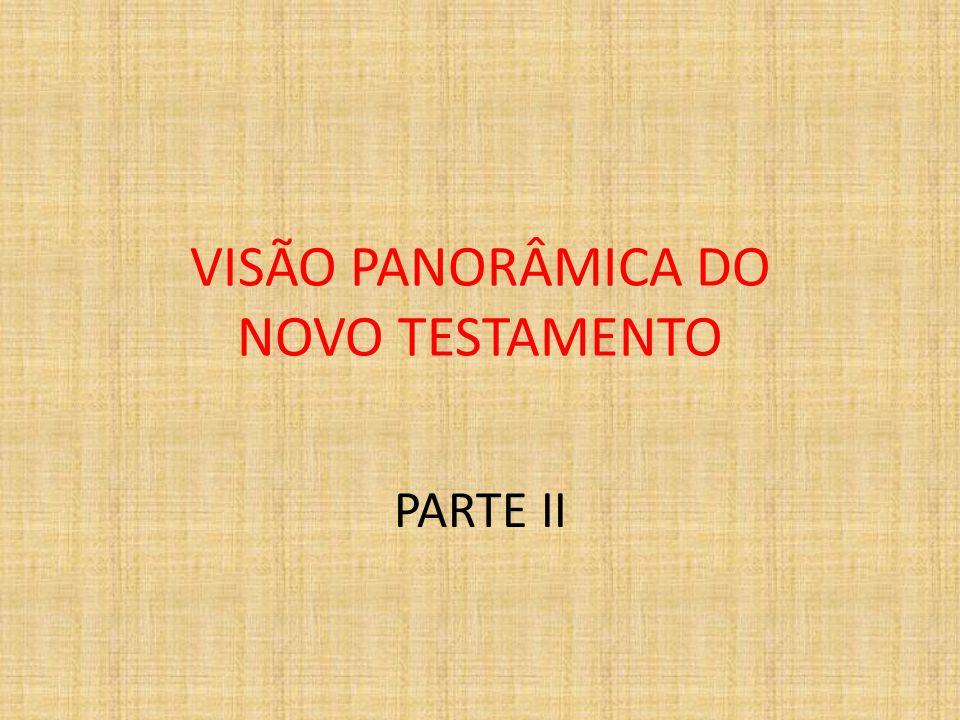 VISÃO PANORÂMICA DO NOVO TESTAMENTO PARTE II