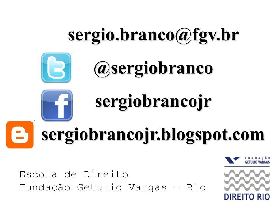 sergio.branco@fgv.br@sergiobrancosergiobrancojrsergiobrancojr.blogspot.com Escola de Direito Fundação Getulio Vargas – Rio