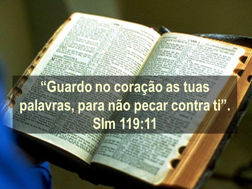 Lâmpada para os meus pés é a tua palavra e luz para os meus caminhos . Slm 119:105