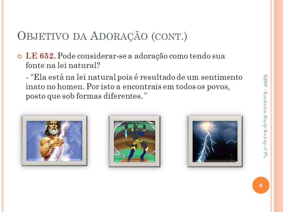 O BJETIVO DA A DORAÇÃO ( CONT.) LE 652.