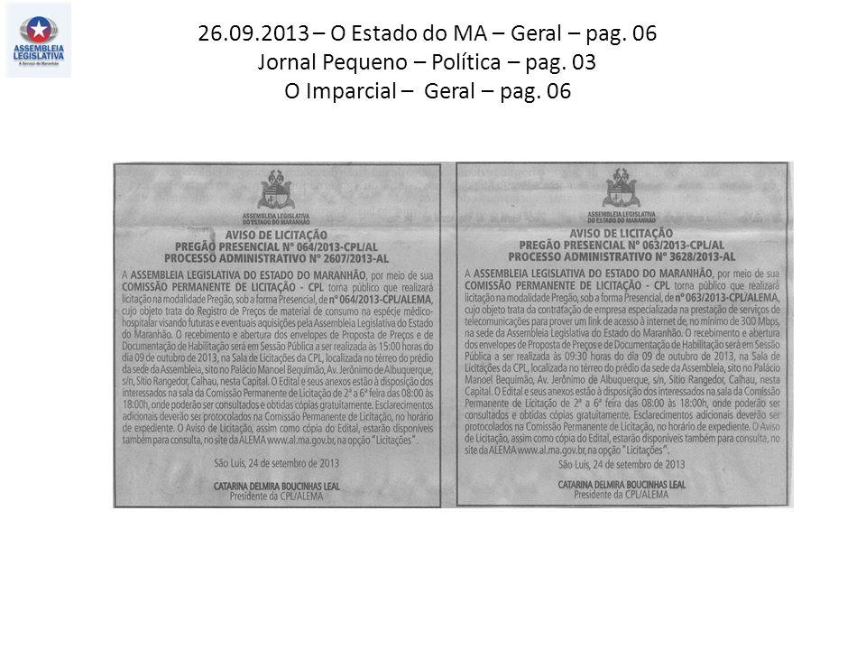 26.09.2013 – O Estado do MA – Geral – pag. 06 Jornal Pequeno – Política – pag.