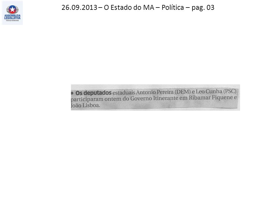 26.09.2013 – O Estado do MA – Política – pag. 03