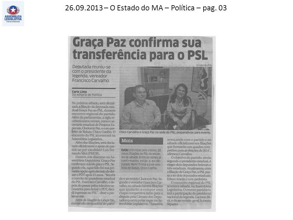 26.09.2013 – O Estado do MA – Geral – pag.06 Jornal Pequeno – Política – pag.