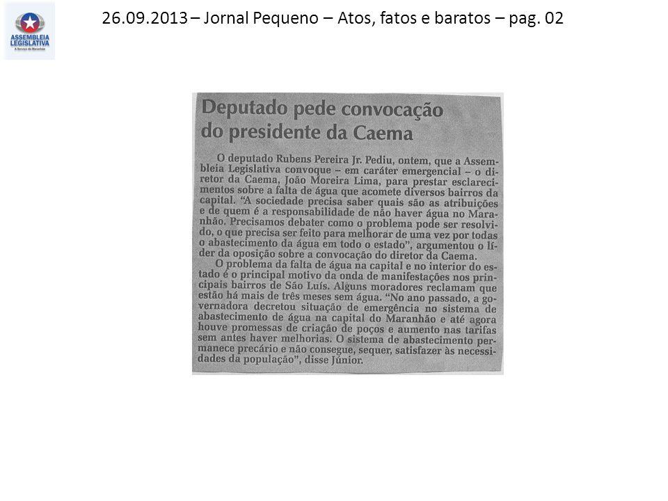 26.09.2013 – Jornal Pequeno – Atos, fatos e baratos – pag. 02