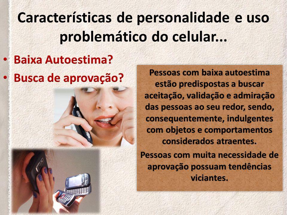 Será que características de personalidade influenciam no uso excessivo do celular?