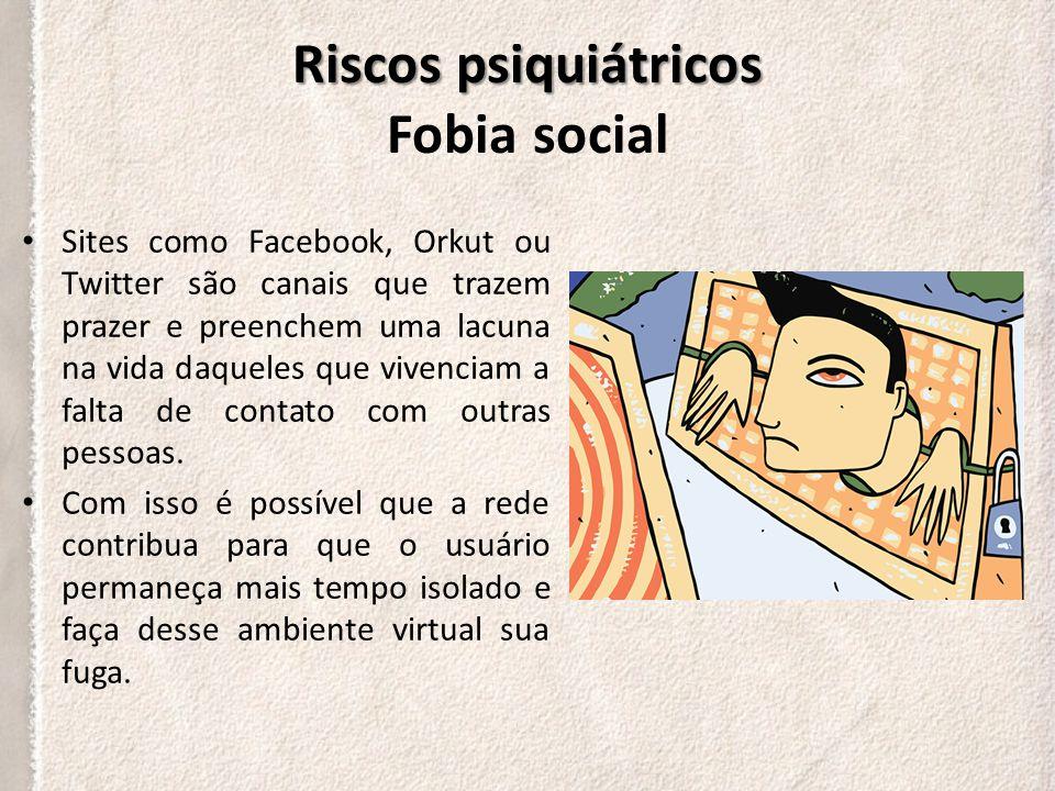 Riscos psiquiátricos Riscos psiquiátricos Fobia social Medo persistente de contatos sociais ou de atuação em público, por temer que essas situações resultem em constrangimentos...