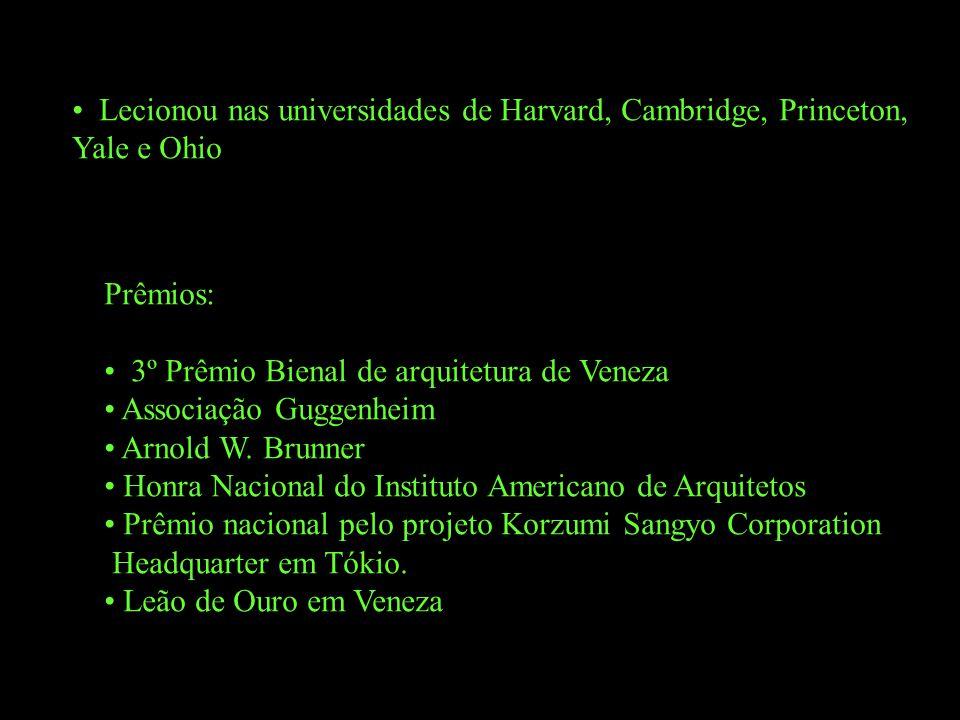 Lecionou nas universidades de Harvard, Cambridge, Princeton, Yale e Ohio Prêmios: 3º Prêmio Bienal de arquitetura de Veneza Associação Guggenheim Arno