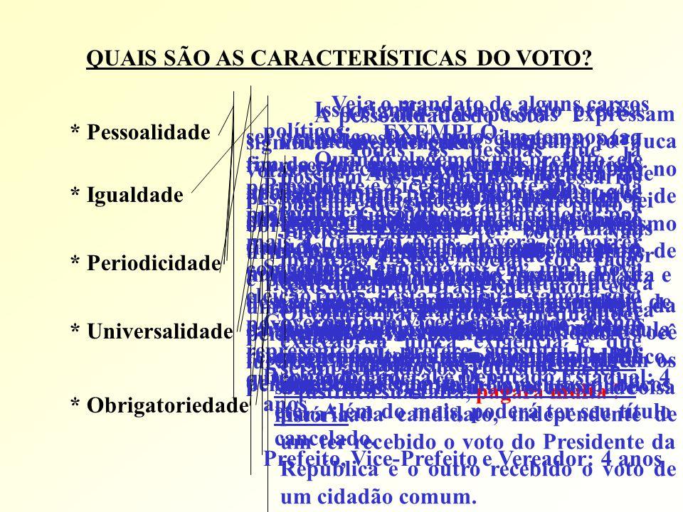 O voto das pessoas expressam vontades diferentes: enquanto o Juca vota no candidato A, João pode votar no candidato B.