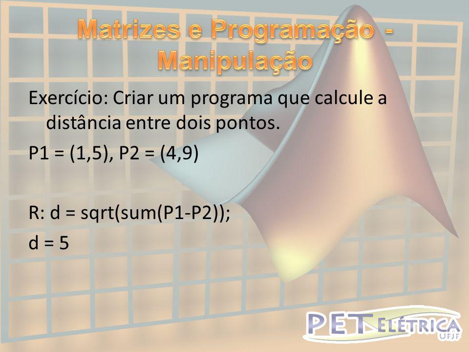 Exercício: Criar um programa que calcule a distância entre dois pontos.