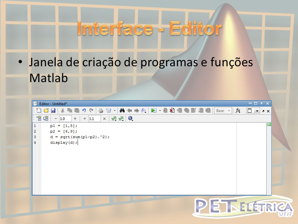 • Janela de criação de programas e funções Matlab