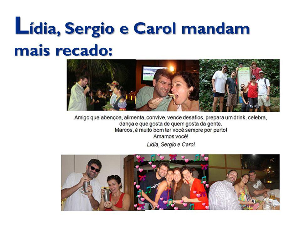 L ídia, Sergio e Carol mandam mais recado: