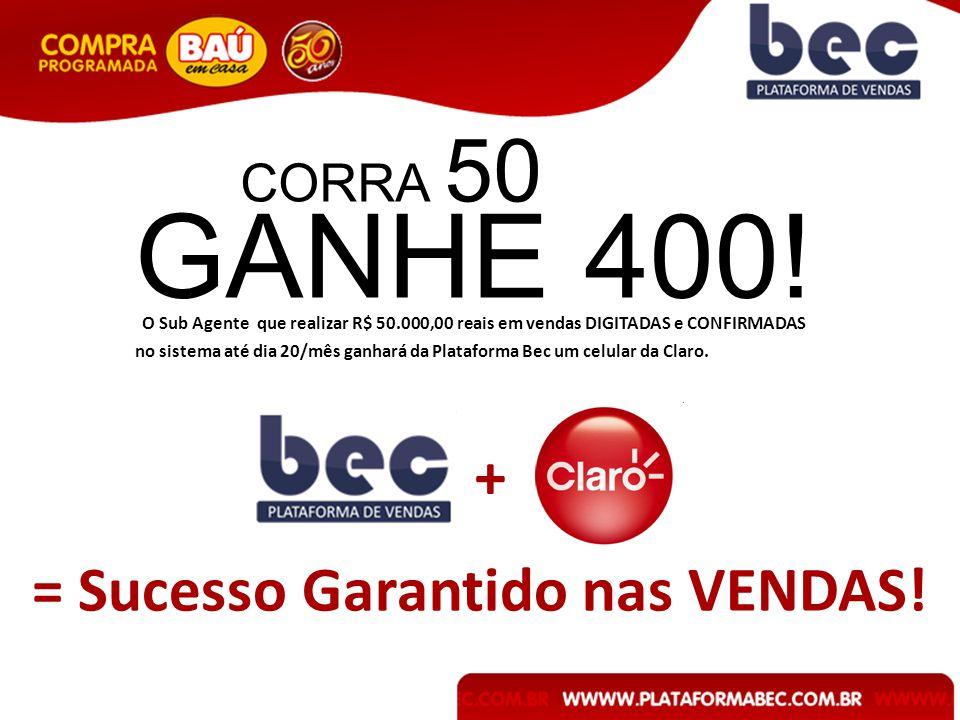 O Sub Agente que realizar R$ 50.000,00 reais em vendas DIGITADAS e CONFIRMADAS no sistema até dia 20/mês ganhará da Plataforma Bec um celular da Claro.