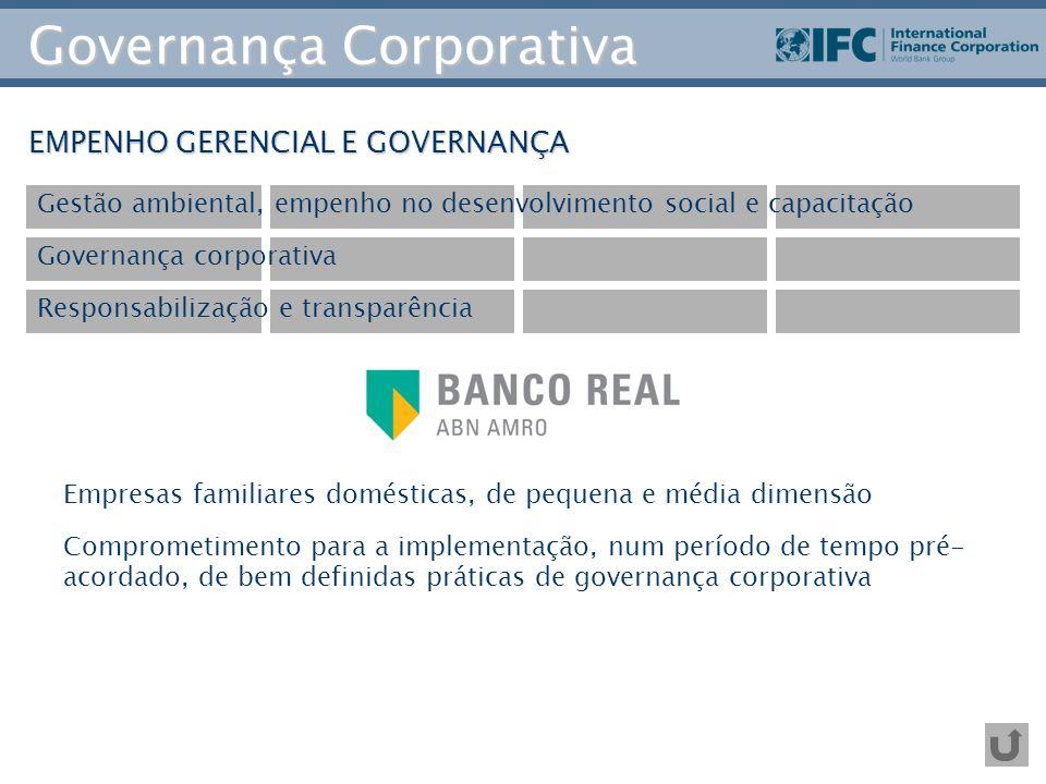 Governança Corporativa EMPENHO GERENCIAL E GOVERNANÇA Gestão ambiental, empenho no desenvolvimento social e capacitação Governança corporativa Respons
