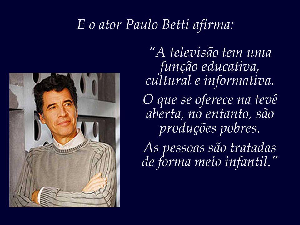 A atriz Betty Faria declara acerca do Big Brother: Eu acho um desserviço à população.