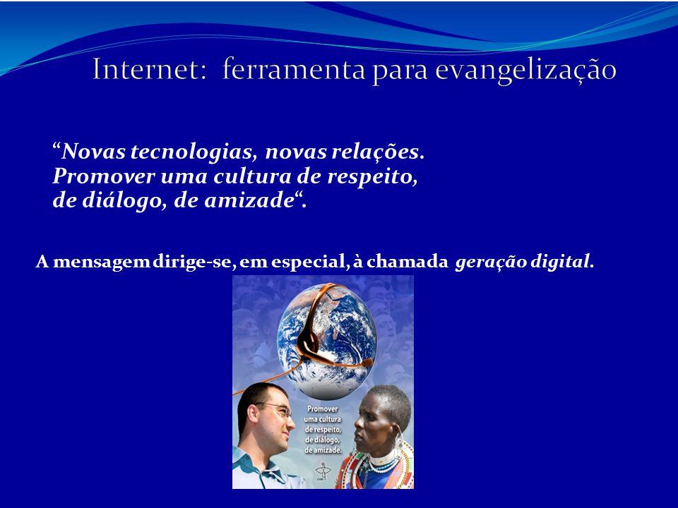 """""""Novas tecnologias, novas relações. Promover uma cultura de respeito, de diálogo, de amizade"""". A mensagem dirige-se, em especial, à chamada geração di"""