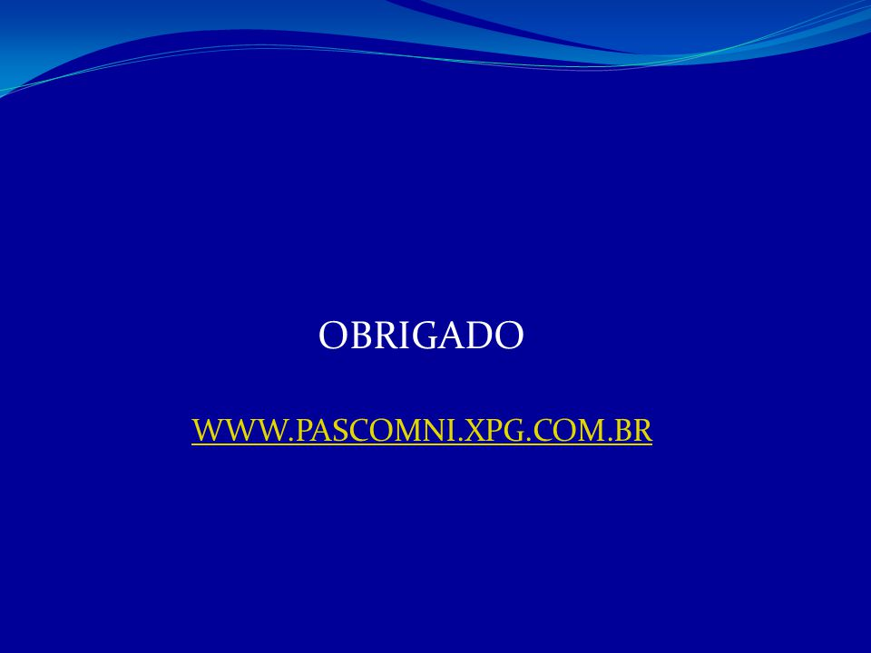 OBRIGADO WWW.PASCOMNI.XPG.COM.BR