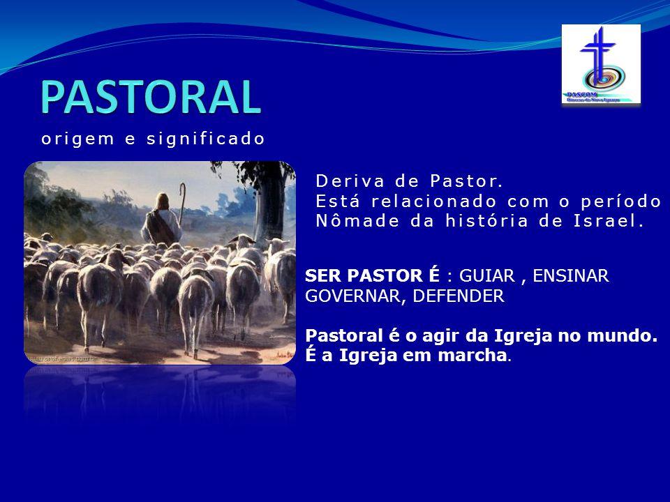 A pastoral da Igreja tem como objetivo prolongar e atualizar o ministério de Jesus no aqui e agora do acontecer histórico.