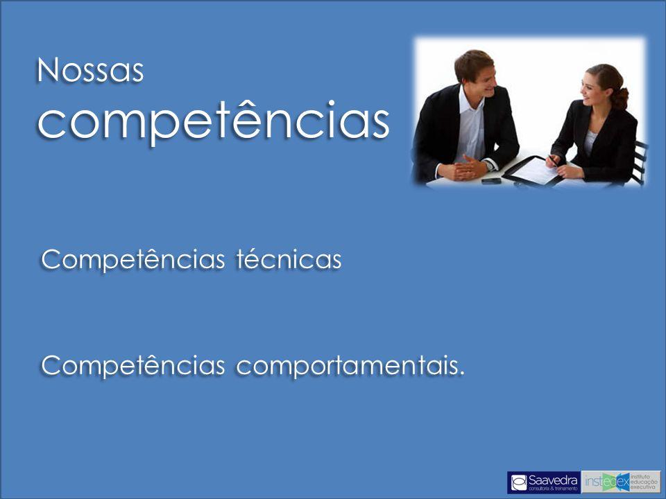 Competências técnicas Competências comportamentais.