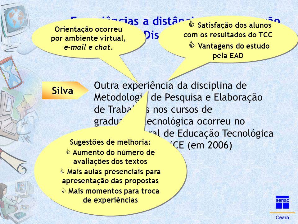 Experiências a distância de Orientação e Disciplina de Metodologia Silva Outra experiência da disciplina de Metodologia de Pesquisa e Elaboração de Tr