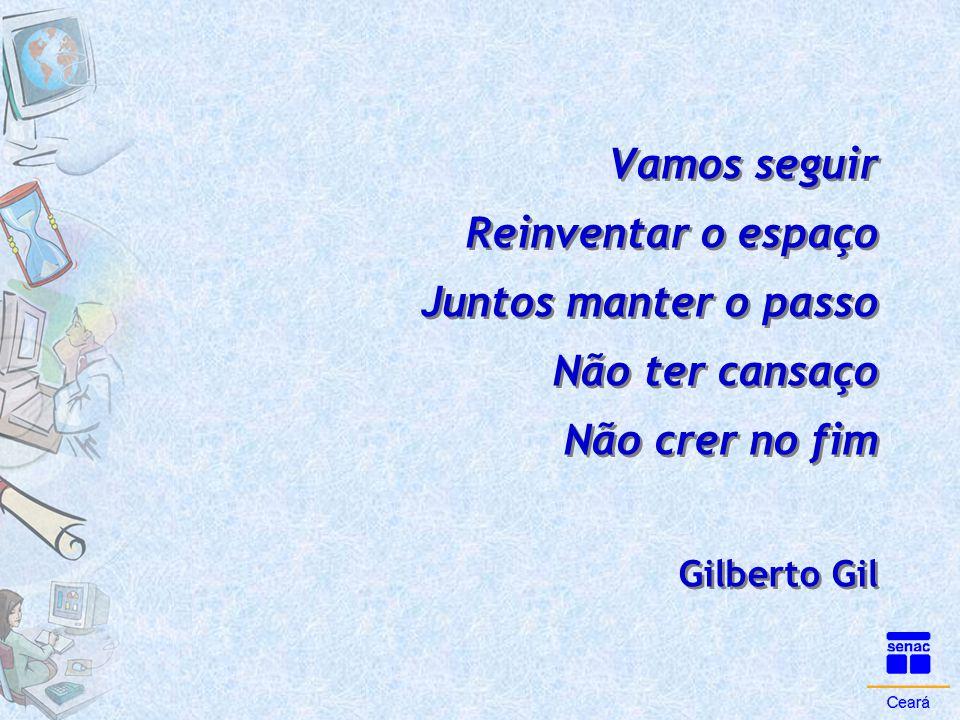 Vamos seguir Reinventar o espaço Juntos manter o passo Não ter cansaço Não crer no fim Gilberto Gil