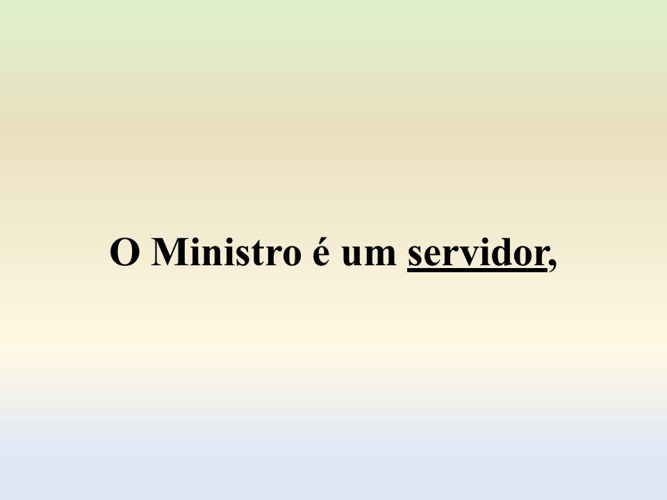 O perfil do Ministro