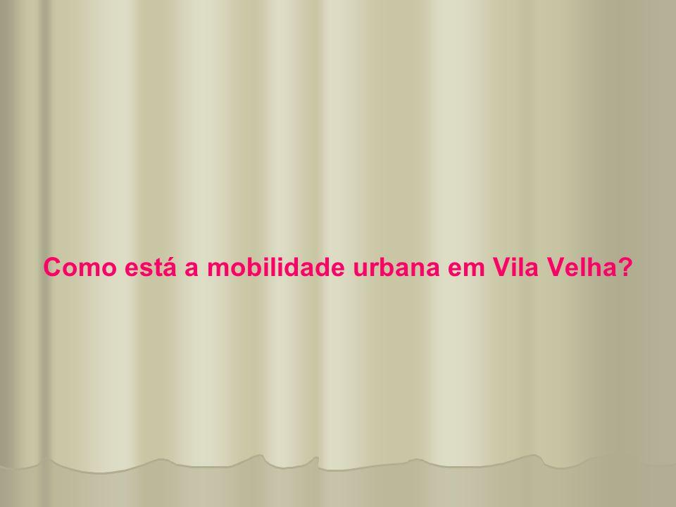 Como está a mobilidade urbana em Vila Velha?