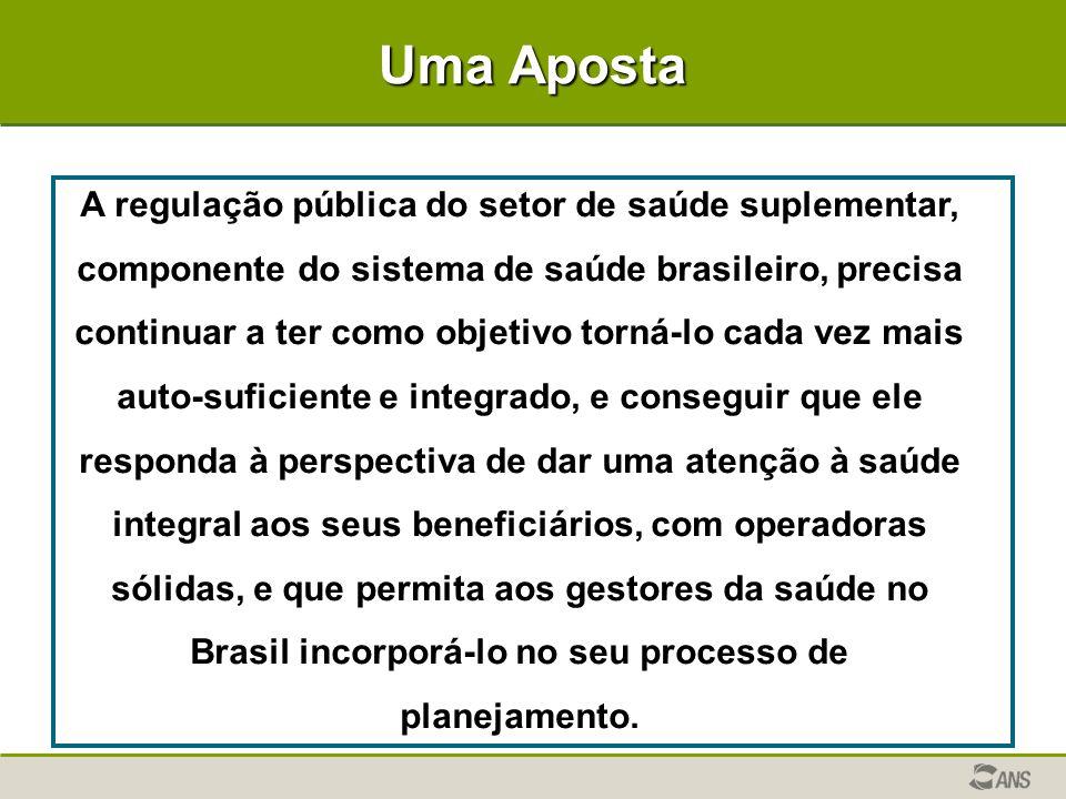 Uma Aposta A regulação pública do setor de saúde suplementar, componente do sistema de saúde brasileiro, precisa continuar a ter como objetivo torná-l