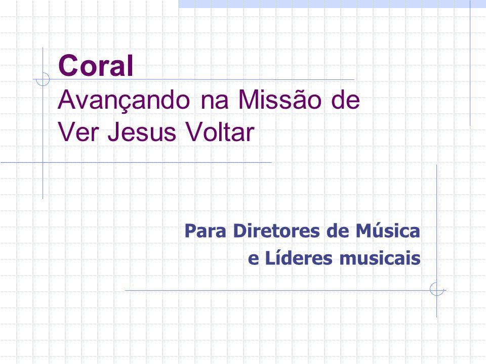 Coral Avançando na Missão de Ver Jesus Voltar Para Diretores de Música e Líderes musicais