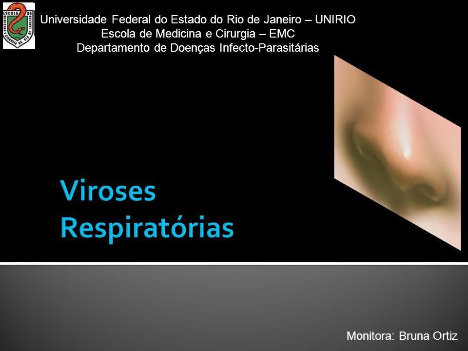 Monitora: Bruna Ortiz Universidade Federal do Estado do Rio de Janeiro – UNIRIO Escola de Medicina e Cirurgia – EMC Departamento de Doenças Infecto-Parasitárias