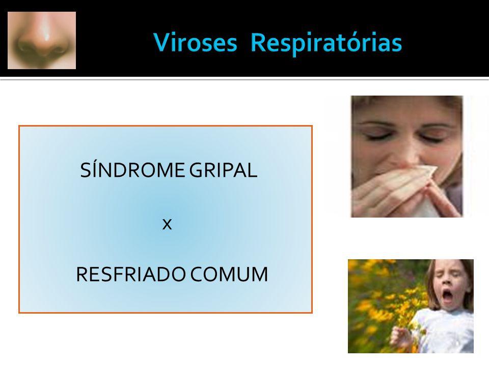 SÍNDROME GRIPAL x RESFRIADO COMUM