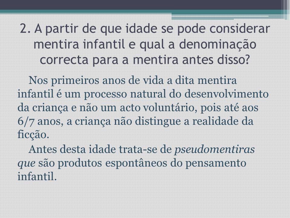 1. Quais as causas da mentira na infância? • Organização intelectual - Para Piaget, o pensamento infantil é caracterizado por:  Egocentrismo: A crian