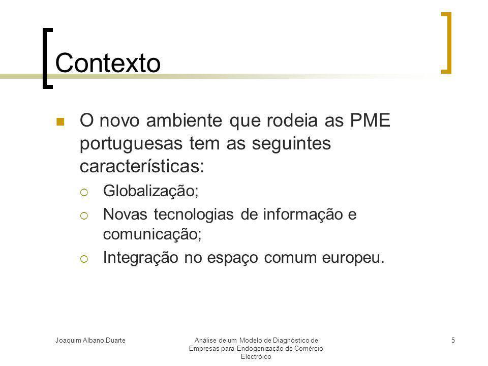 Joaquim Albano DuarteAnálise de um Modelo de Diagnóstico de Empresas para Endogenização de Comércio Electróico 5 Contexto  O novo ambiente que rodeia