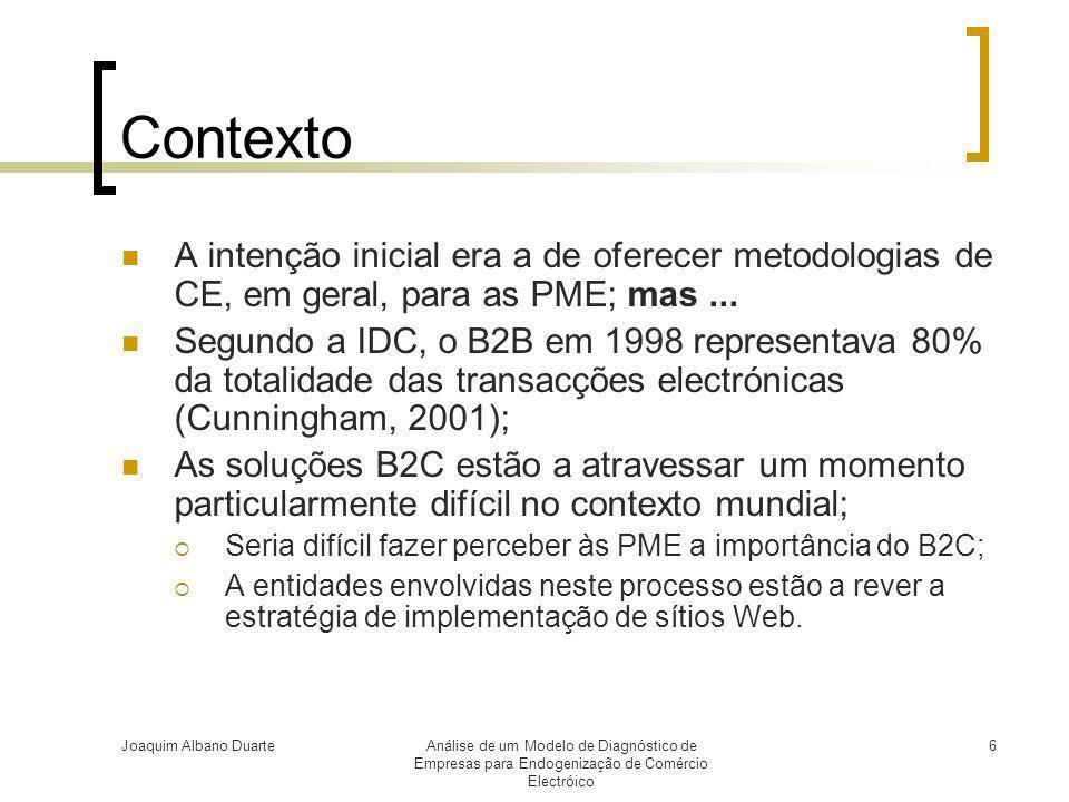 Joaquim Albano DuarteAnálise de um Modelo de Diagnóstico de Empresas para Endogenização de Comércio Electróico 6 Contexto  A intenção inicial era a d