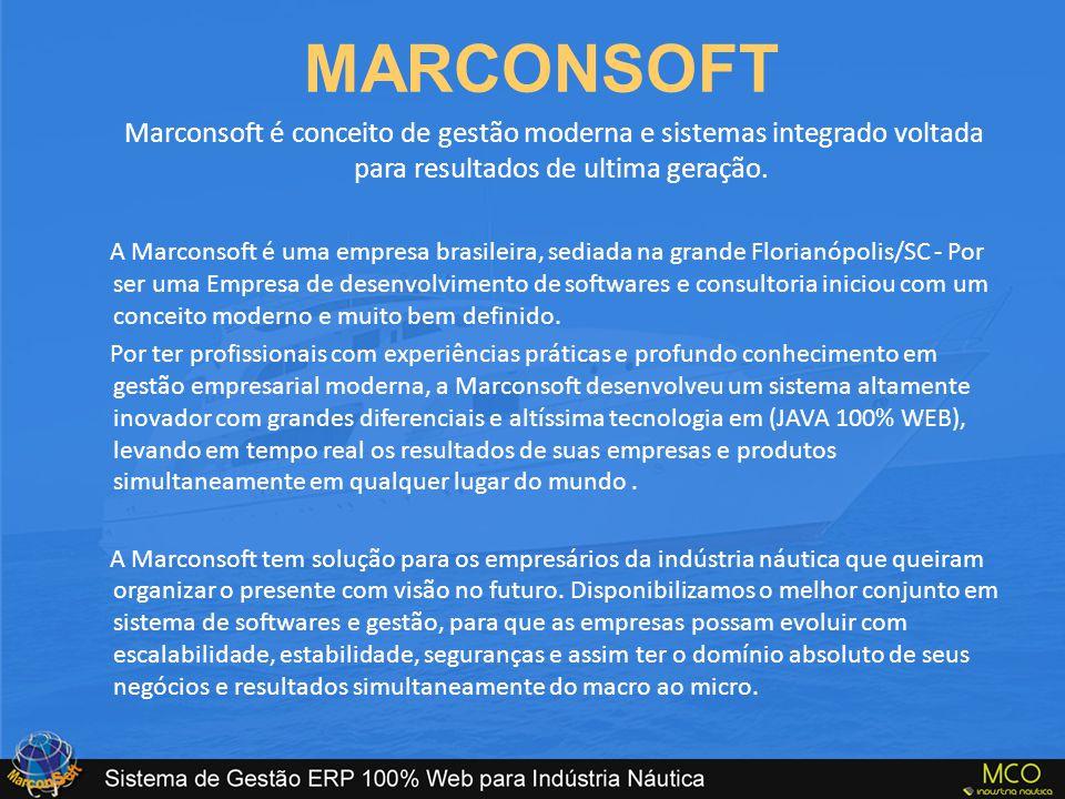 MARCONSOFT Marconsoft é conceito de gestão moderna e sistemas integrado voltada para resultados de ultima geração. A Marconsoft é uma empresa brasilei