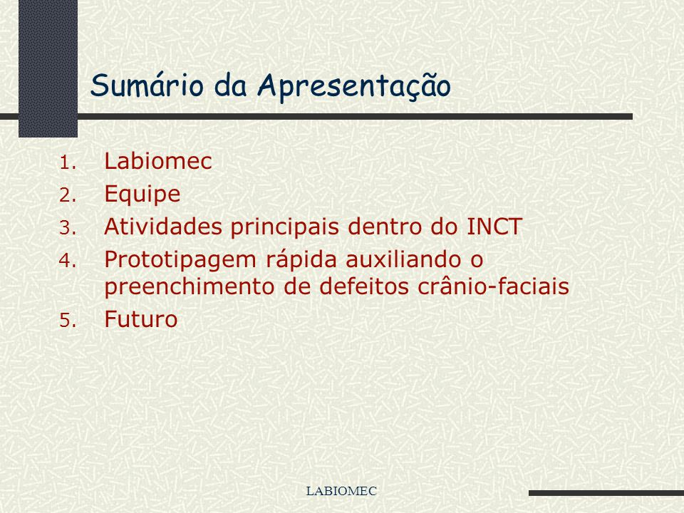 LABIOMEC O uso de biomateriais cerâmicos e poliméricos em implantes com auxílio da prototipagem rápida Cecília Amélia de Carvalho Zavaglia Departament