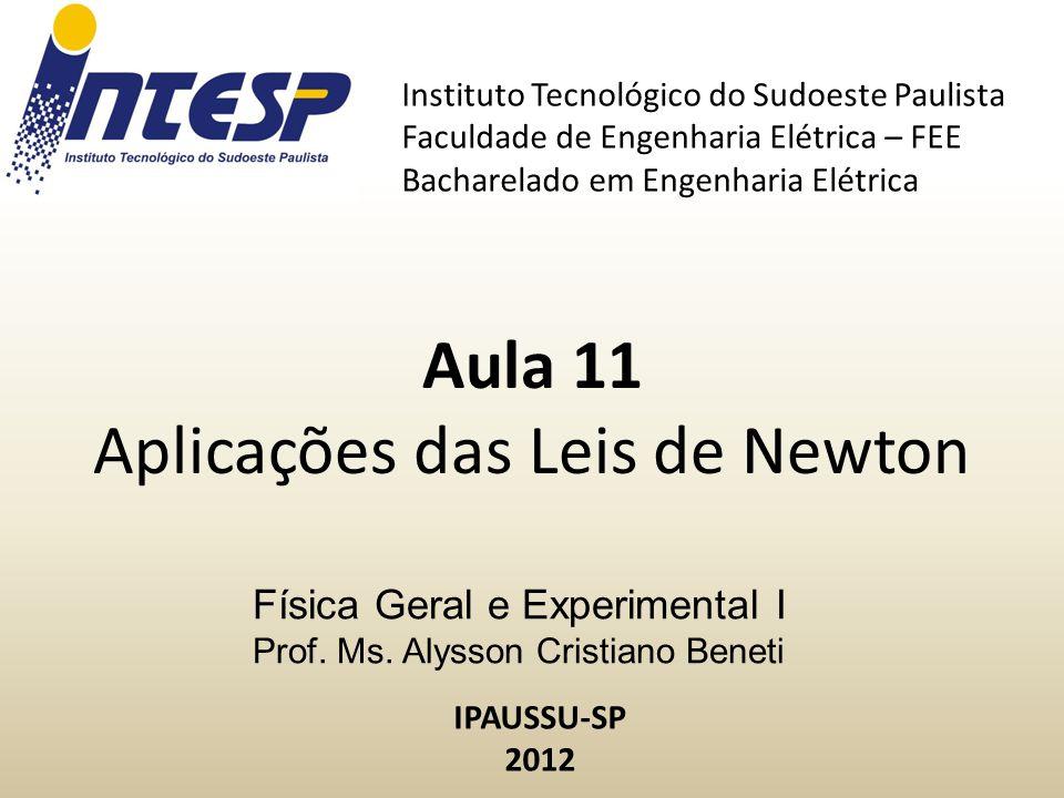 Física Geral e Experimental I Prof. Ms. Alysson Cristiano Beneti Instituto Tecnológico do Sudoeste Paulista Faculdade de Engenharia Elétrica – FEE Bac