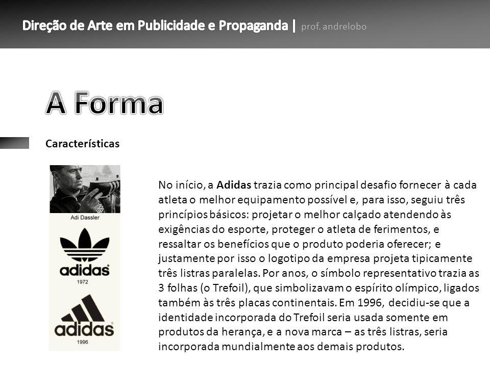 Características No início, a Adidas trazia como principal desafio fornecer à cada atleta o melhor equipamento possível e, para isso, seguiu três princ