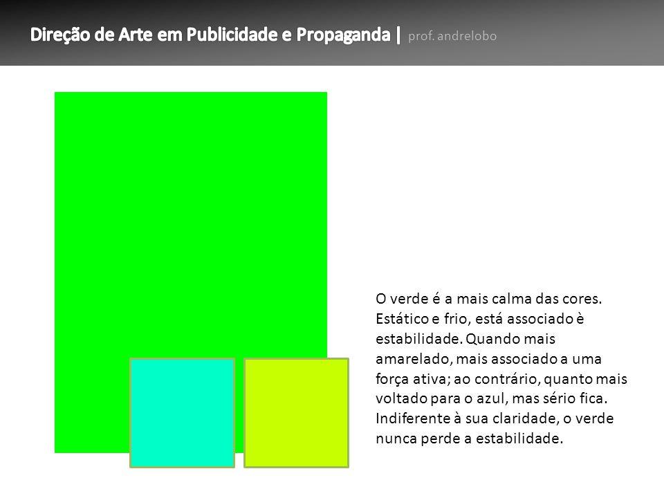 O verde é a mais calma das cores. Estático e frio, está associado è estabilidade. Quando mais amarelado, mais associado a uma força ativa; ao contrári