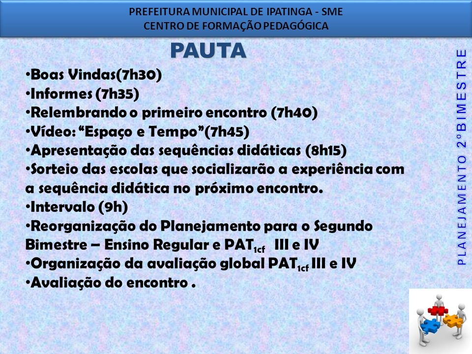 PREFEITURA MUNICIPAL DE IPATINGA - SME CENTRO DE FORMAÇÃO PEDAGÓGICA PREFEITURA MUNICIPAL DE IPATINGA - SME CENTRO DE FORMAÇÃO PEDAGÓGICA APRESENTAÇÃO DAS SEQUÊNCIAS DIDÁTICAS E.