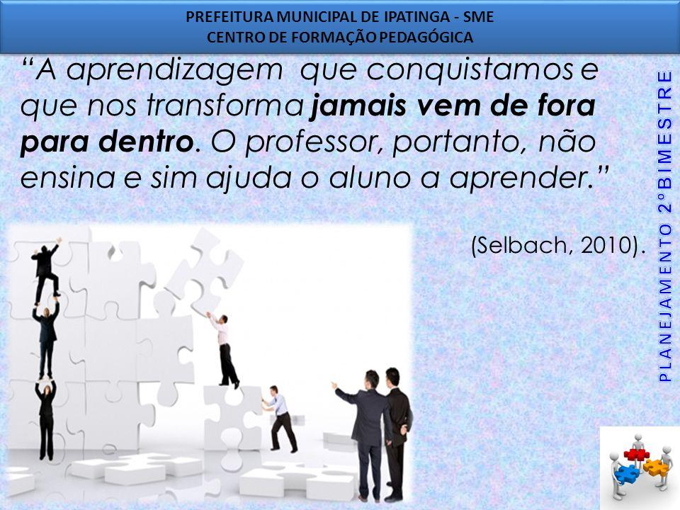 PREFEITURA MUNICIPAL DE IPATINGA - SME CENTRO DE FORMAÇÃO PEDAGÓGICA PREFEITURA MUNICIPAL DE IPATINGA - SME CENTRO DE FORMAÇÃO PEDAGÓGICA CRIAR CANAIS DE COMUNICAÇÃO E INTERCÂMBIO É ESSENCIAL PARA UMA NOVA ESCOLA