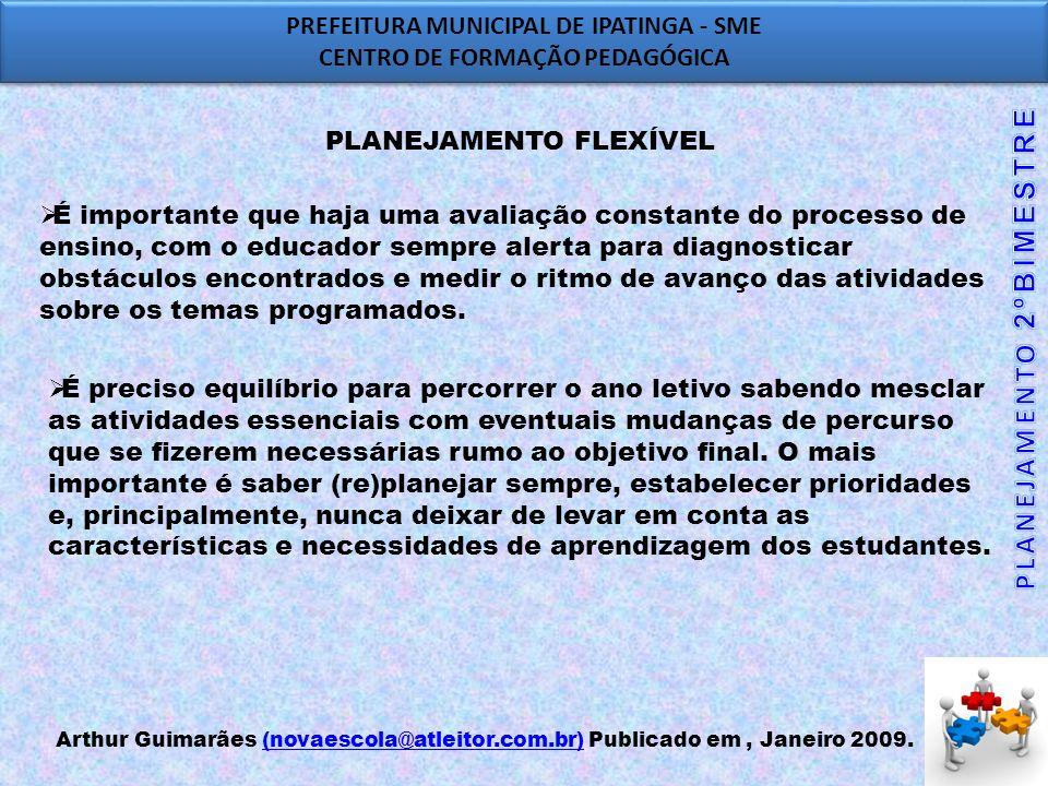 PREFEITURA MUNICIPAL DE IPATINGA - SME CENTRO DE FORMAÇÃO PEDAGÓGICA PREFEITURA MUNICIPAL DE IPATINGA - SME CENTRO DE FORMAÇÃO PEDAGÓGICA TRABALHO EM GRUPO REORGANIZAÇÃO DO PLANEJAMENTO DE HISTÓRIA, GEOGRAFIA E PAT 1cf III E IV PARA O SEGUNDO BIMESTRE