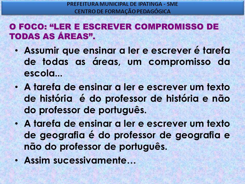O FOCO: LER E ESCREVER COMPROMISSO DE TODAS AS ÁREAS .