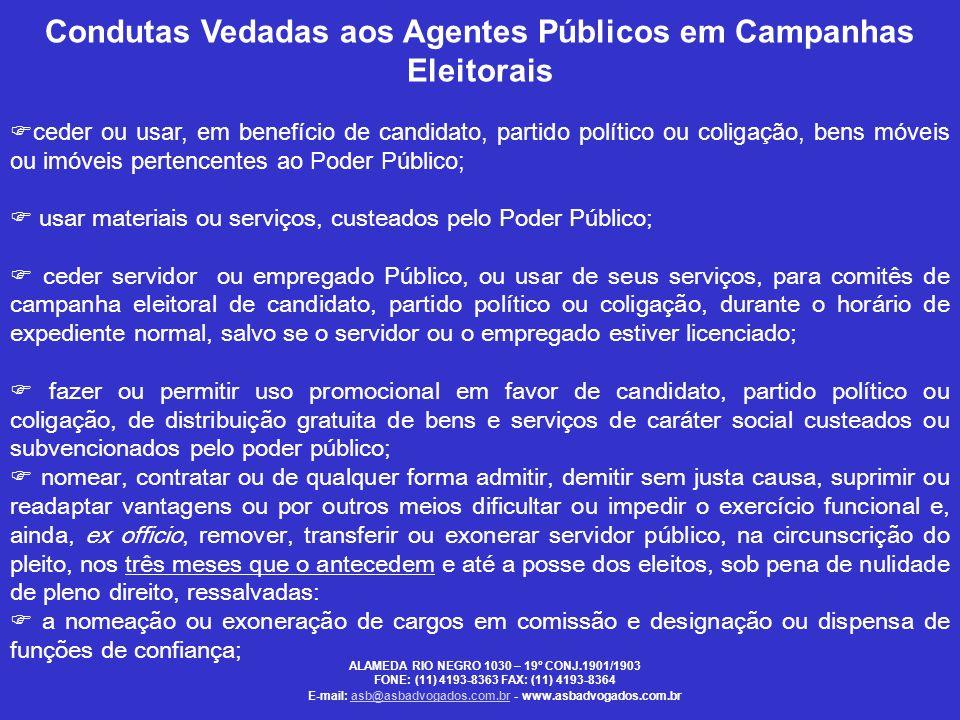 Condutas Vedadas aos Agentes Públicos em Campanhas Eleitorais  ceder ou usar, em benefício de candidato, partido político ou coligação, bens móveis o