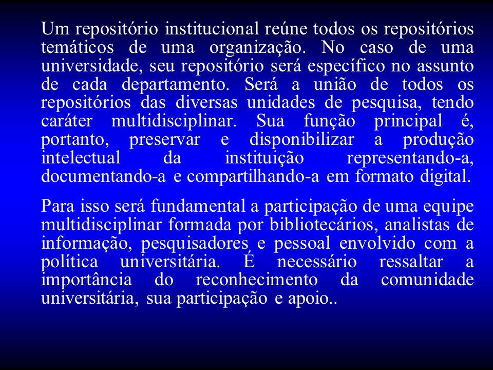Um repositório institucional reúne todos os repositórios temáticos de uma organização. No caso de uma universidade, seu repositório será específico no