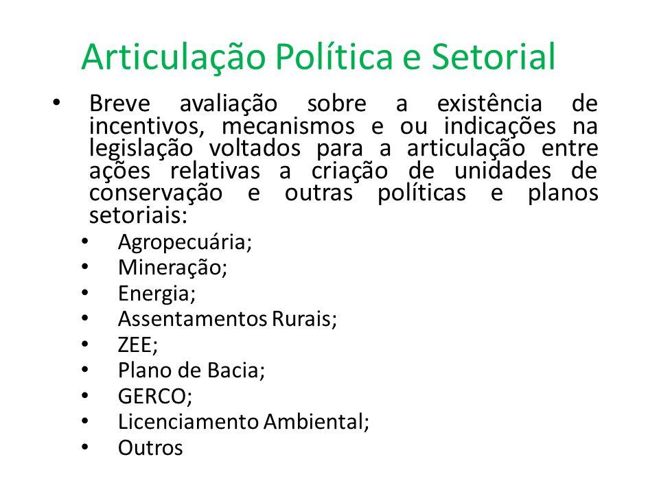 Articulação Política e Setorial • Breve avaliação sobre a existência de incentivos, mecanismos e ou indicações na legislação voltados para a articulaç