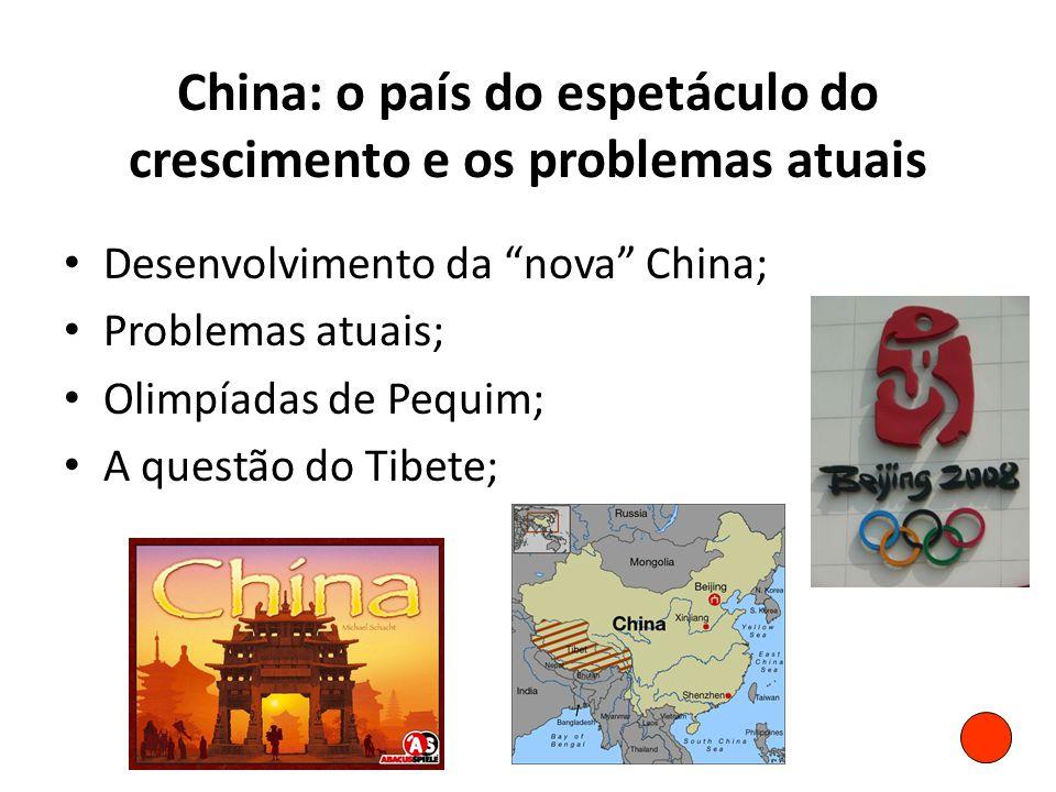 """China: o país do espetáculo do crescimento e os problemas atuais • Desenvolvimento da """"nova"""" China; • Problemas atuais; • Olimpíadas de Pequim; • A qu"""